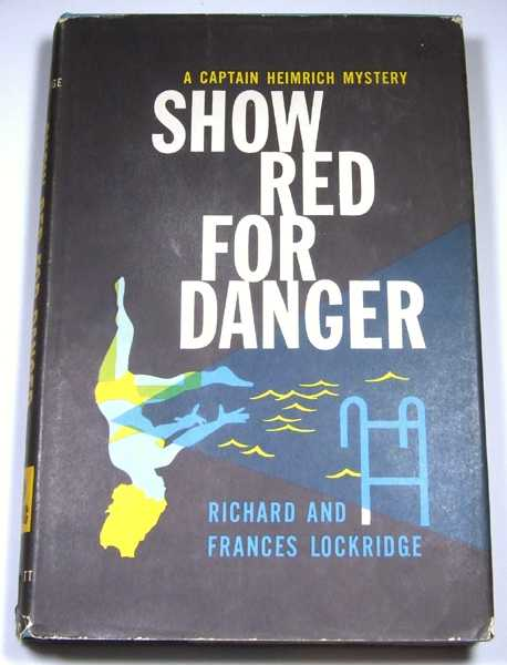 Show Red For Danger: A Captain Heimrich Mystery, Frances and Richard Lockridge