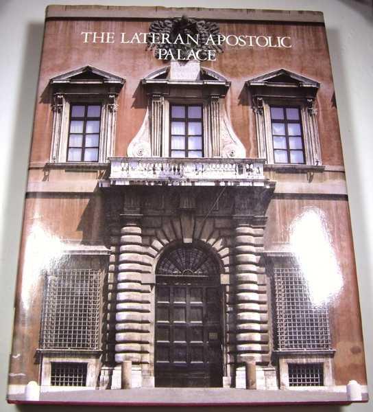The Lateran Apostolic Palace, Carlo Pietrangeli (Editor); H. E. Cardonal Camillo Ruini (foreword)