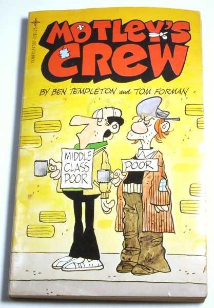 Motley's Crew, Ben Templeton and Tom Forman