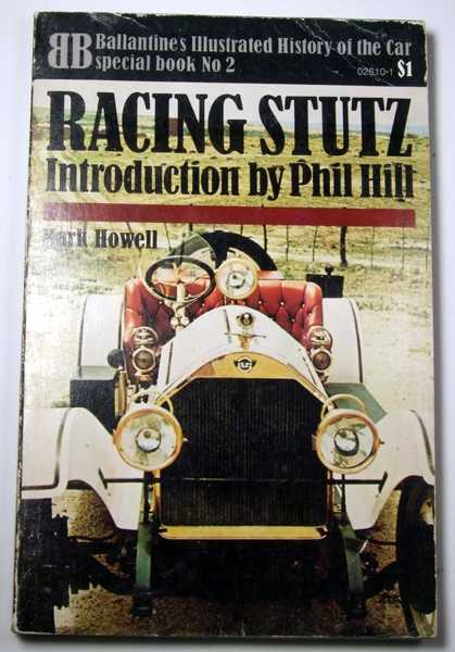 Racing Stutz (Ballantine Illustrated History of the Car, Special Book No. 2), Mark Howell; Phil Hill (Intro)