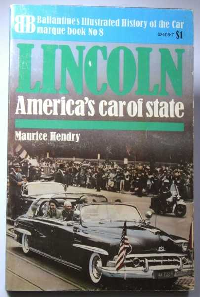 Lincoln: America's Car of State (Ballantine Illustrated History of the Car, Marquee Book No. 8), Hendry, Maurice