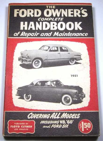 "The Ford Owner's Complete Handbook of Repair and Maintenance 1951, Covering ALL Models including V8, ""60"" and Ford Six, Lipsett, William J."