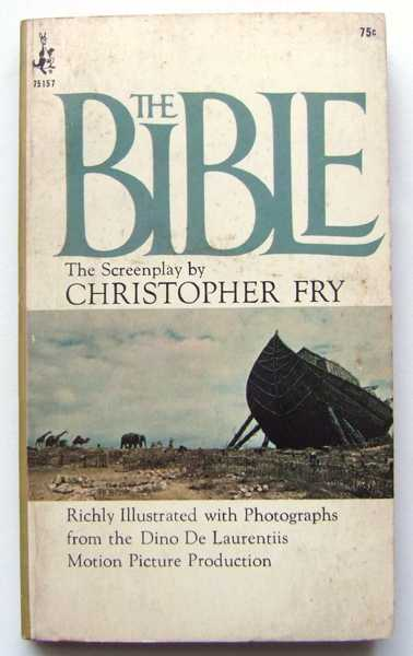 The Bible: The Screenplay, Christopher Fry (screenplay by); Dino De Laurentiis (Producer); John Huston (Director)