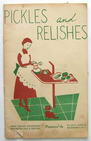 Pickles and Relishes (Promotional Cook Book), Home Service Department Rochester Gas & Electric