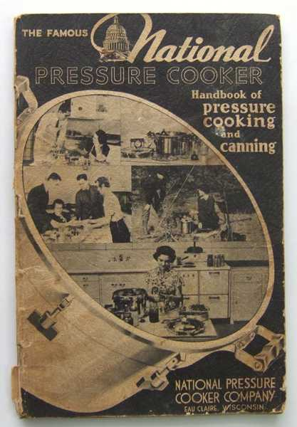The Famous National Pressure Cooker Handbook of Pressure Cooking and Canning (Promotional Cook Book), National Pressure Cooker