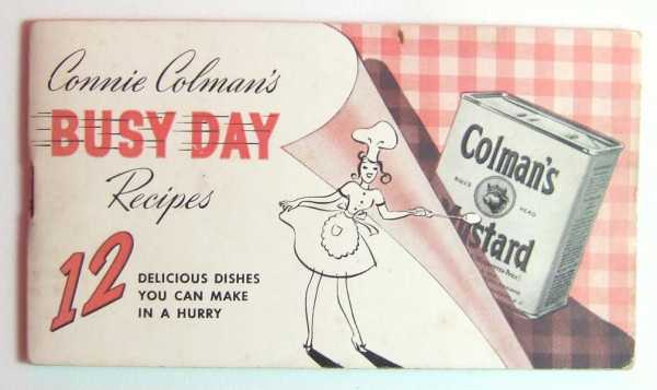 Connie Colman's Busy Day Recipes: 12 Dishes You Can Make in a Hurry(Colman's Mustard Promotional Cook Book), Colman's Mustard