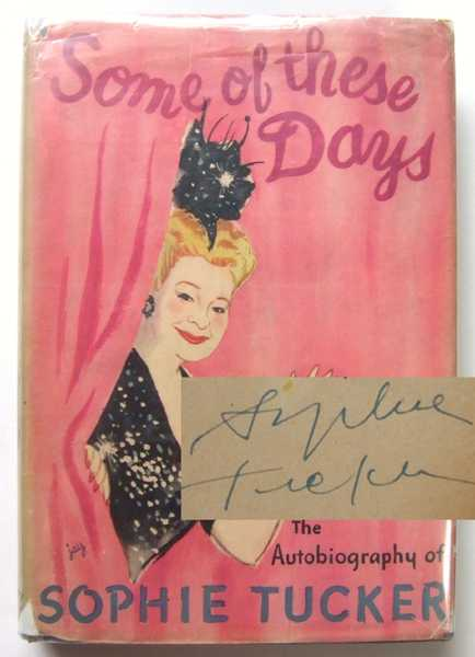Some of the Days: The Autobiography of Sophie Tucker, Tucker, Sophie