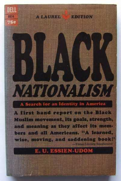 Black Nationalism: A Search for an Identity in America, Essien-Udom, E. U.