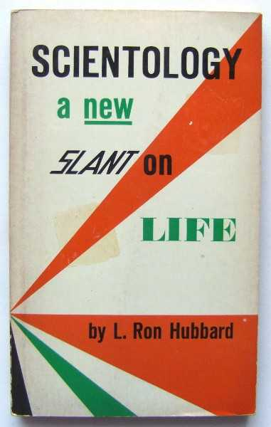 Scientology: A New Slant on Life, Hubbard, L. Ron