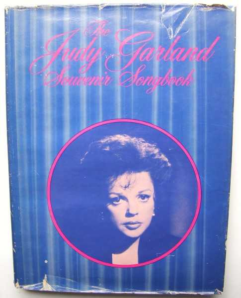 The Judy Garland Souvenir Songbook: Songs, Pictures, Words, Filmography, Discography, Judy Garland; Compiled and edited by Howard Harnne
