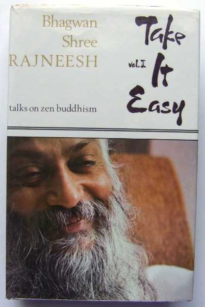 Take It Easy, Vol. II: Talks on Zen Buddhism, Bhagwan Shree Rajneesh; Osho