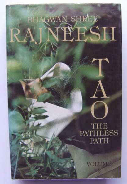 Tao: The Pathless Path, Vol. 2, Bhagwan Shree Rajneesh; Osho