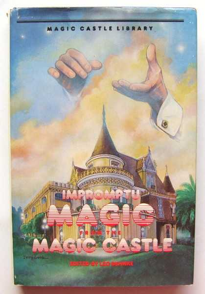 Impromptu Magic From the Magic Castle (Magic Castle Library), Leo Behnke (Editor)