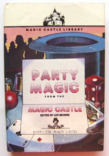Party Magic From the Magic Castle (Magic Castle Library), Leo Behnke (Editor)
