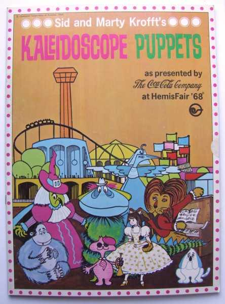 Sid and Marty Krofft's Kaleidoscope Puppets as Presented by The Coca-Cola Company at HemisFair 1968