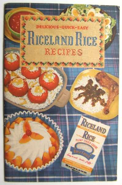Delicious, Quick, Easy Riceland Rice Resipes (Promotional Cook Book), Arkansas Rice Growers