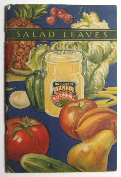 Salad Leaves or Letters to a Daughter in the City (Promotional Cook Book), Ivanhoe Mayonnaise
