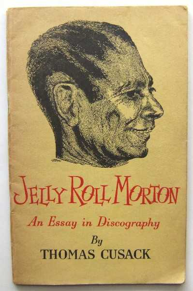 Jelly Roll Morton: An Essay in Discography, Cusack, Thomas