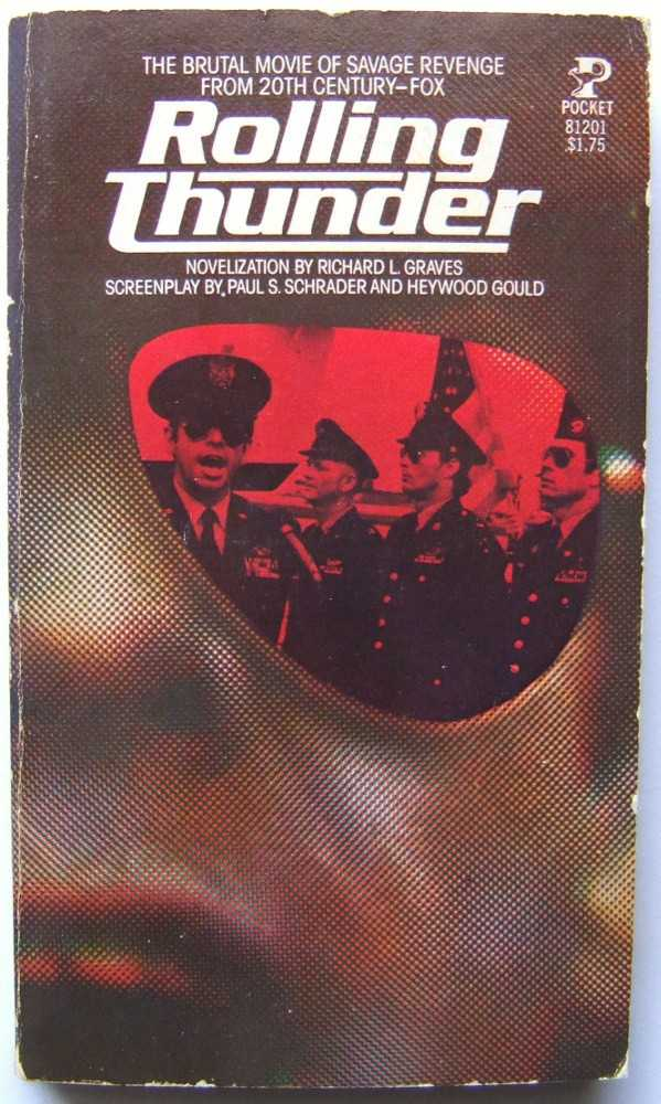 Rolling Thunder, Richard L. Graves (novelization); Screenplay by Paul S. Schrader and Heywood Gould