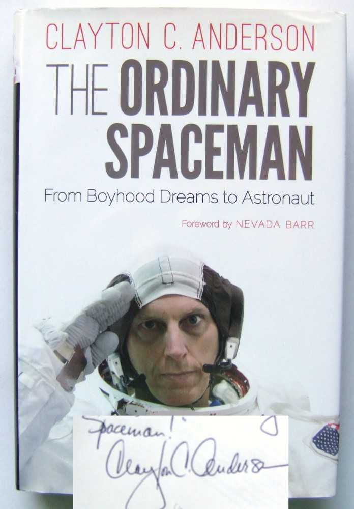 The Ordinary Spaceman: From Boyhood Dreams to Astronaut, Clayton C. Anderson and Nevada Barr