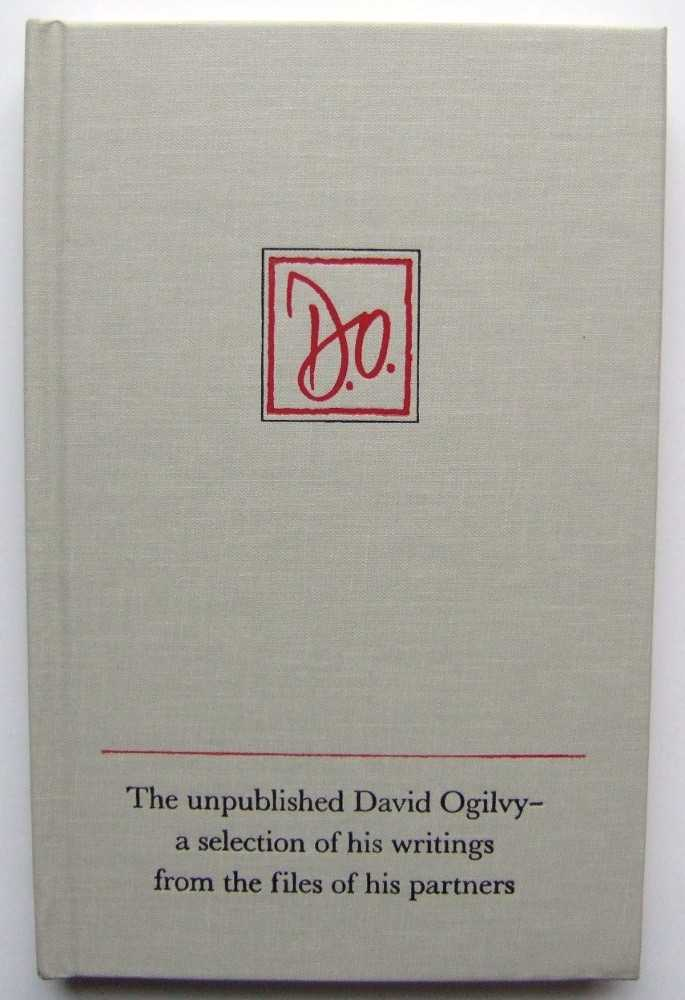 Image for The Unpublished David Ogilvy: A Selection of his Writings from the Files of His Partners