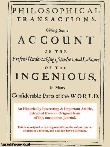 A Letter to C. Mortimer concerning an Extraordinary Hernia Inguinalis; and an Observation of the Passage of Mercury over the Sun, Oct.31, 1738. From The Philosophical Transactions of the Royal Society of London., Huxham, John.