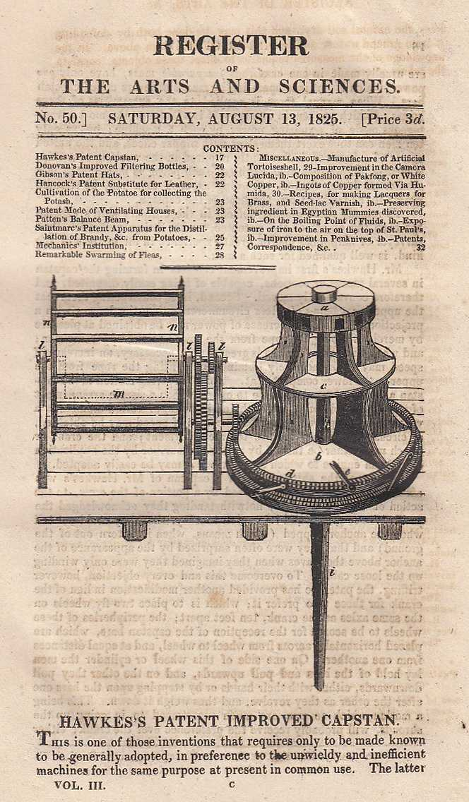 Hawke's patent improved Capstan, Mr Donovan's apparatus for filtering in closed vessels, Pattern's balance beam, Hancock's patent substitue for leather, Gibson's patent hats and Saintmarc's patent apparaus and process for the distillation of Brandy from potatoes. Register of the Arts and Sciences. Issue No. 50., ---.