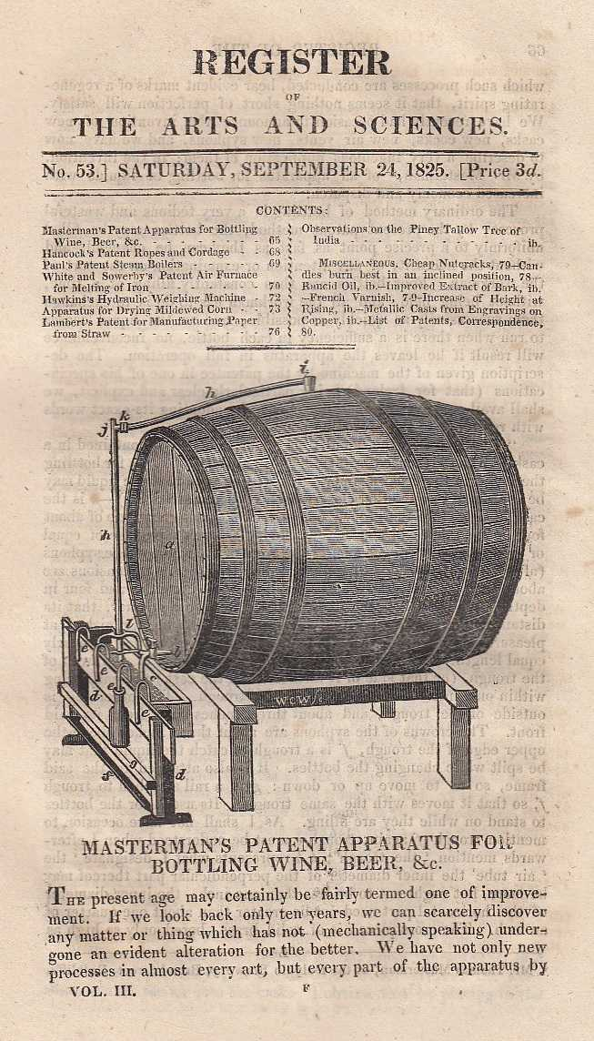 Masterman's patent apparatus for bottling wine, beer etc, Hancock's patent ropes and cordage, Hawkins's hydraulic weighing machine, apparatus for speedily drying damp of mildewed corn, Lambert's patent for manufacturing paper from straw and Observations on the Piney Tallow Tree of India. Register of the Arts and Sciences. No. 53., ---.