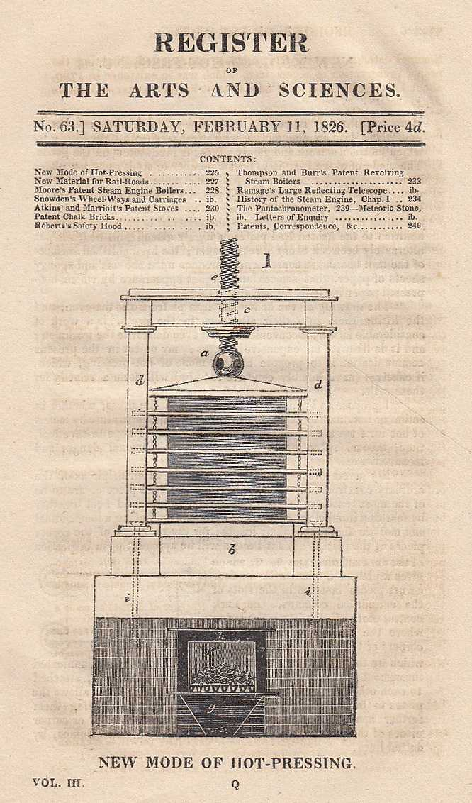 A new mode of hot pressing, new material for rail-roads, Moore's patent steam engine boilers, Snowden's wheel-ways and carriages, patent chalk bricks, Roberts's safety hood, Thompson and Burr's patent revolving steam boilers and Ramage's large reflecting telescope. Register of the Arts and Sciences. No. 63., ---.
