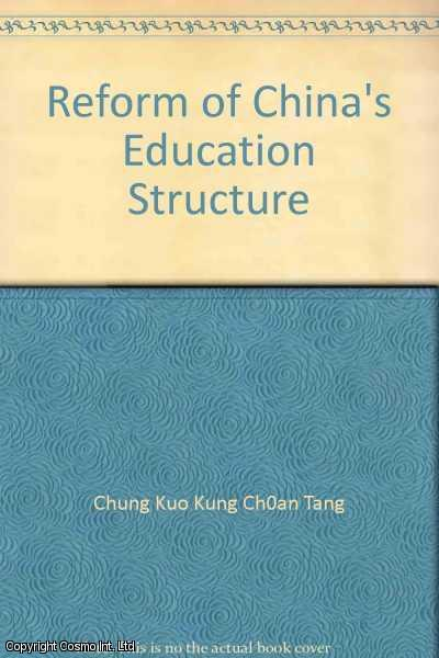 Decision of the Central Committee of the Communist Party of China on the Reform of the Educational Structure. (May 27, 1985). [Chinese Documents]., Tang, Chung Kuo Kung Ch0an