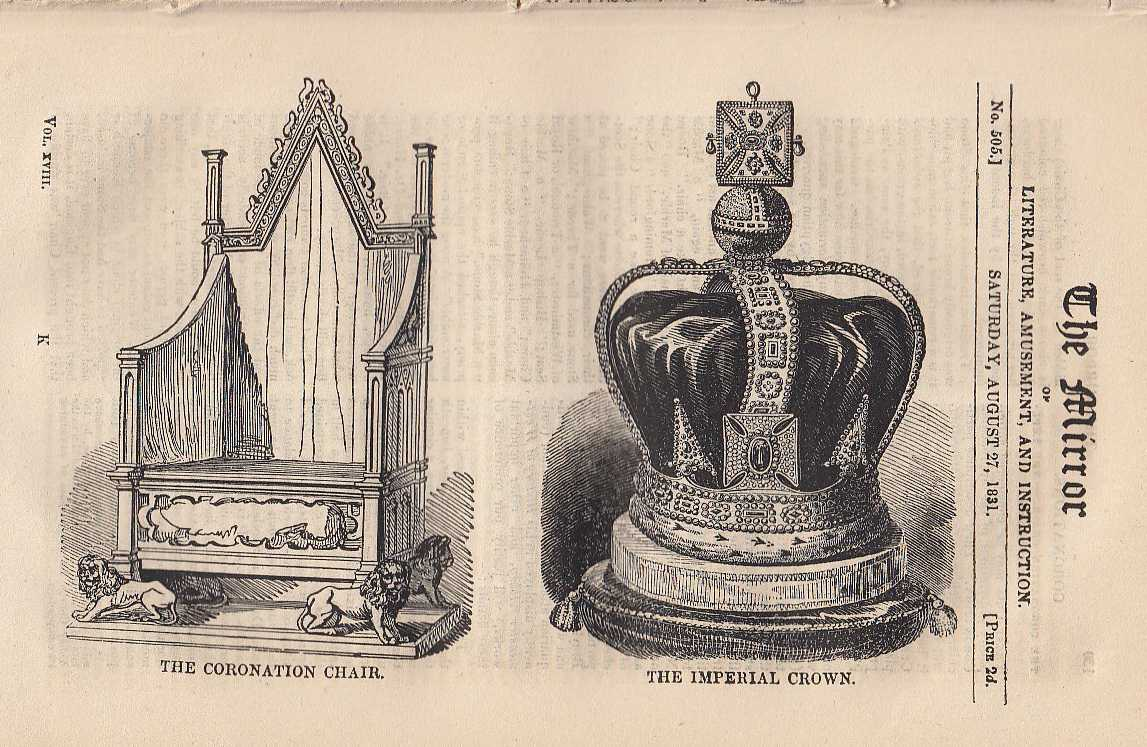 Coronations. The Coronation Chair the Imperial Crown.  FEATURED in The Mirror of Literature, Amusement, and Instruction., ---.