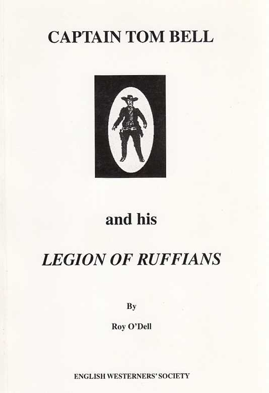 O'DELL, ROY. - Captain Tom Bell and his Legion of Ruffians. Limited edition of 300, of which this is No. 149.