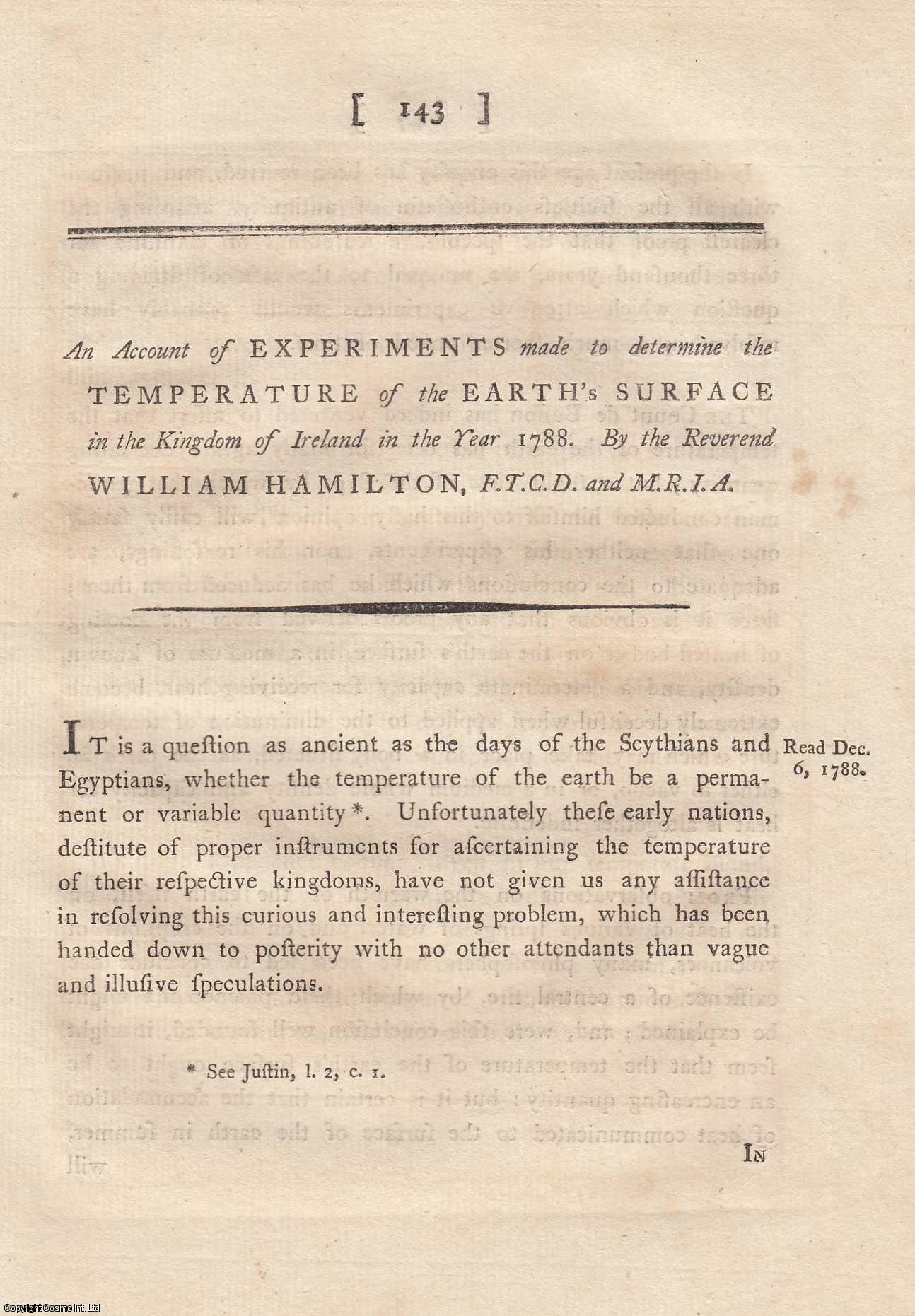 An Account of Experiments made to determine the Temperature of the Earth's Surface in the Kingdom of Ireland in the Year 1788. From Transactions of the Royal Irish Academy., Hamilton, Rev. William., F.T.C.D. and M.R.I.A.