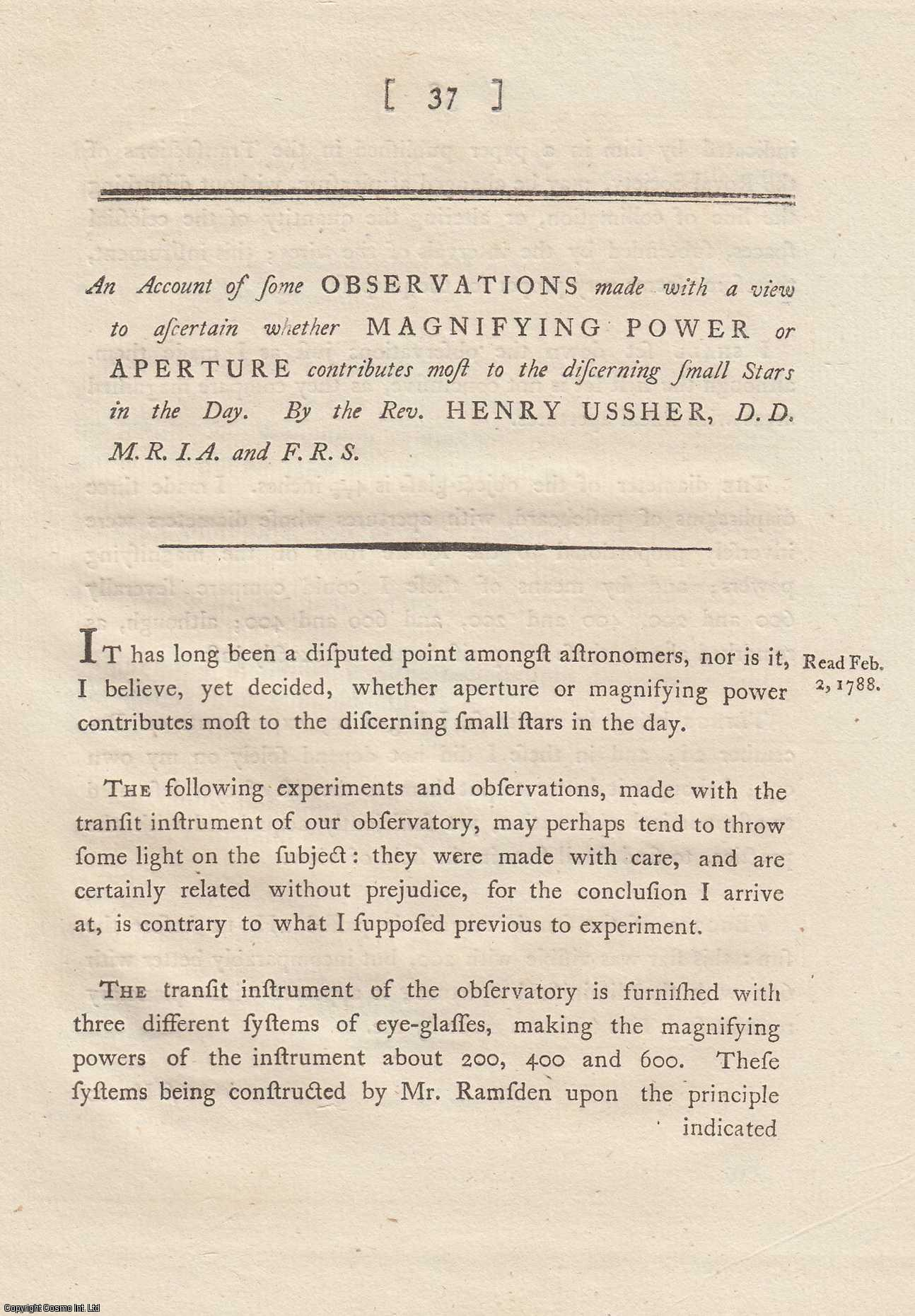 An Account of some Observations made with a view to ascertain whether Magnifying Power or Aperture contributes most to the discerning small Stars in the Day.  From Transactions of the Royal Irish Academy., Ussher, Rev. Henry.