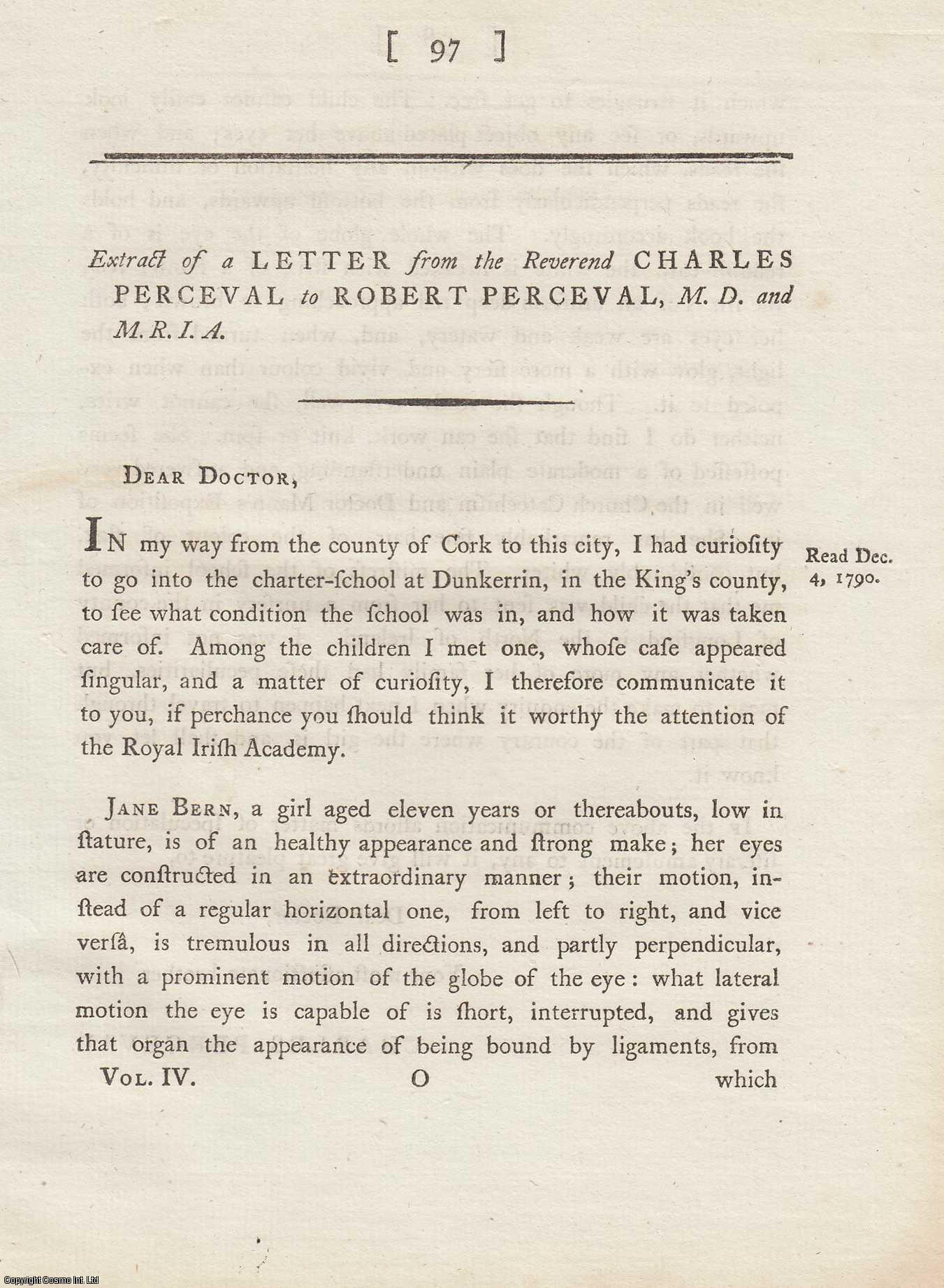 Extract of a Letter to Robert Perceval [regarding a medical condition of the eye].  From Transactions of the Royal Irish Academy., Perceval, Charles.