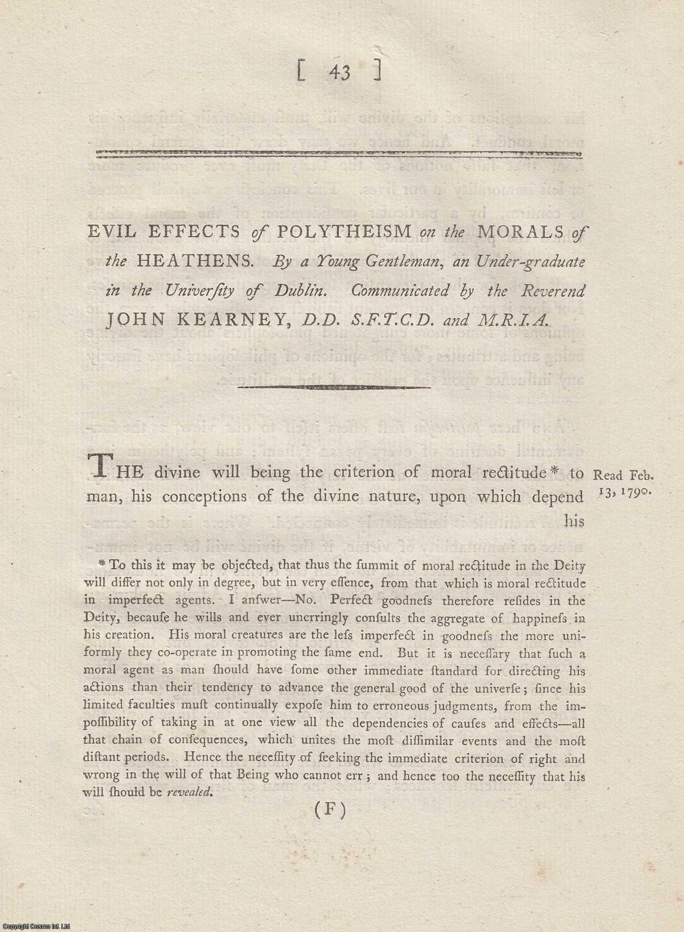 Evil Effects of Polytheism on the Morals of the Heathens.  From Transactions of the Royal Irish Academy., Kearney, John.