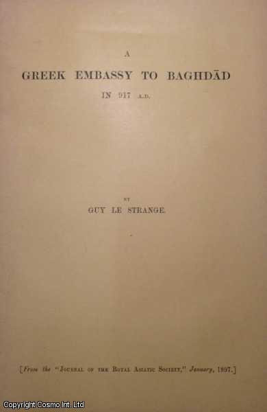 A Greek Embassy to Baghdad in 917 A.D., Guy le Strange