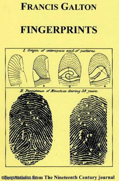Finger Prints. Two Articles from The Nineteenth Century Journal: Identification by Finger-tips 1891 plus Identification Offices in India and Egypy 1900., Galton, Francis