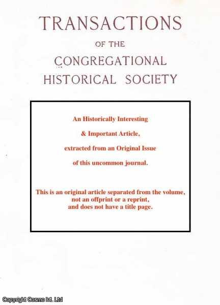 An Interesting Memorial Recovered. An article from The Transactions of the Congregational Historical Society Transactions., ---.