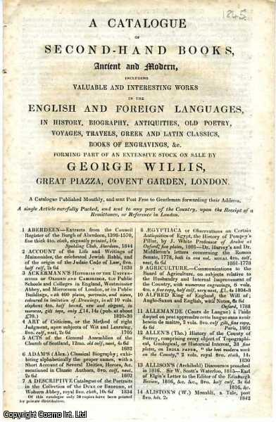 A Catalogue of Second-Hand Books, Ancient and Modern, including Valuable and Interesting Works in English and the Foreign Languages...., George Willis.