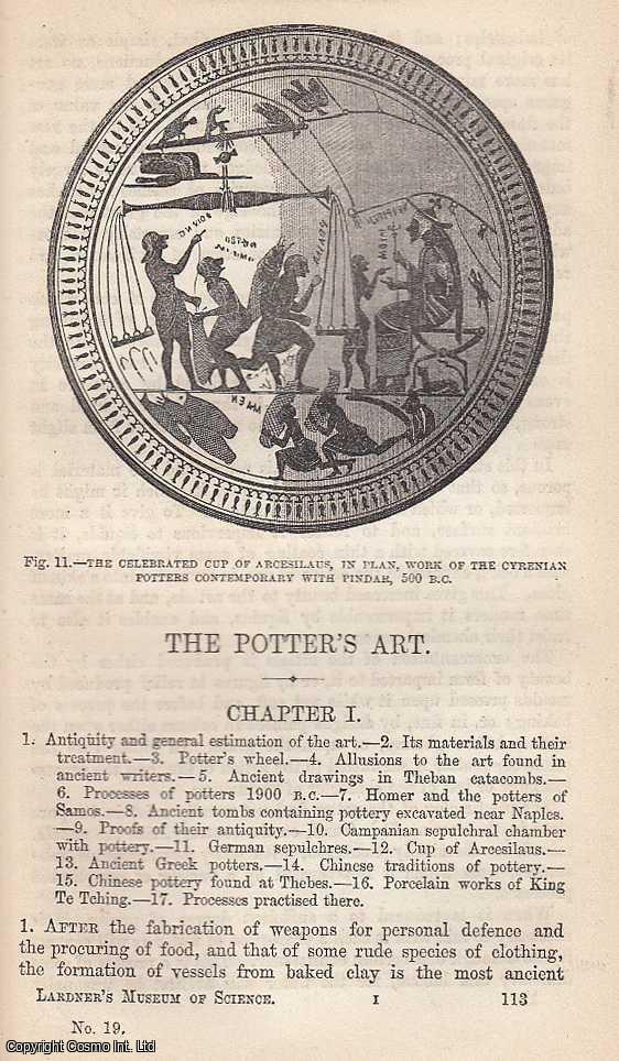 The Potters Art. The Potter's Wheel, Ancient Pottery, Ancient Sepulchral Pottery, Ancient Chinese Potteries, Staffordshire Potteries etc., Dionysius Lardner.