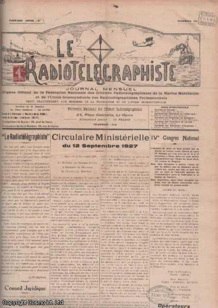 Le Radiotelegraphiste. Journal Mensuel. Organe Officiel de la Federation Nationale des Officiers Radiotelegraphistes de la Marine Marchande et de l'Union Intersyndicale des Radiotelegraphistes Professionnels. Complete run of 26 issues from No. 1.