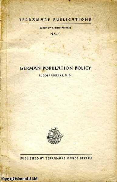 German Population Policy., Rudolf Frercks, MD.  Edited by Richard Monnig.