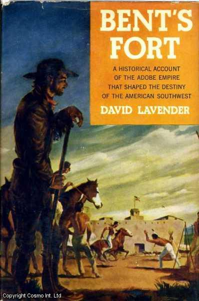 Bent's Fort., David Lavender.