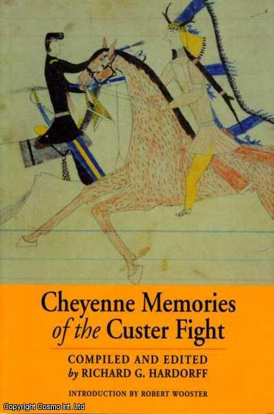 Cheyenne Memories of the Custer Fight: A Source Book, Wooster, Robert (Introduction)