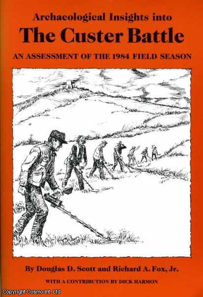 Archaeological Insights into the Custer Battle: An Assessment of the 1984 Field Season, Scott, Douglas D.
