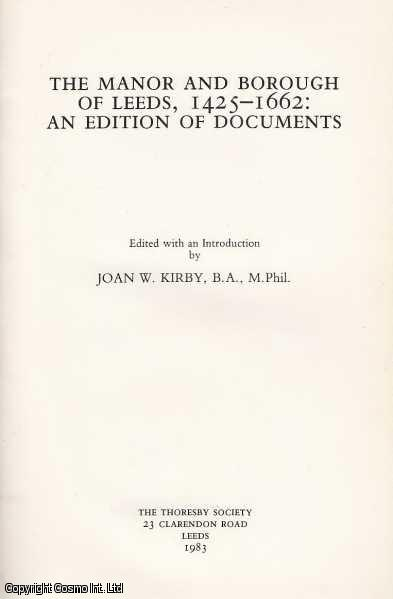 The Manor and Borough of Leeds, 1425-1662: An edition of documents., Kirby, Joan W.