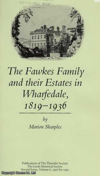 The Fawkes family and their estates in Wharfedale, 1819-1936., Sharples, Marion