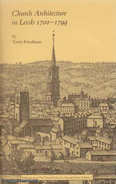 Church Architecture in Leeds, 1700-1799., Friedman, Terry