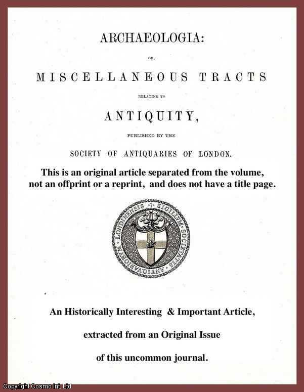 SIR NICHOLAS HARRIS NICOLAS, C.G.M.G. - Contemporary Authority adduced for the popular idea that the Ostrich Feathers of the Prince of Wales were derived from the Crest of the King of Bohemia. A rare original article from the journal Archaeologia, 1847.
